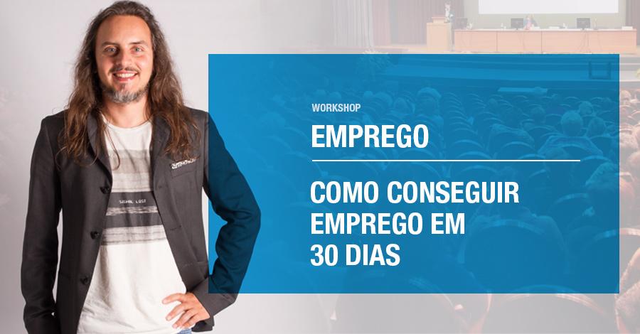 Workshop Como conseguir emprego em 30 dias - Pedro Silva-Santos