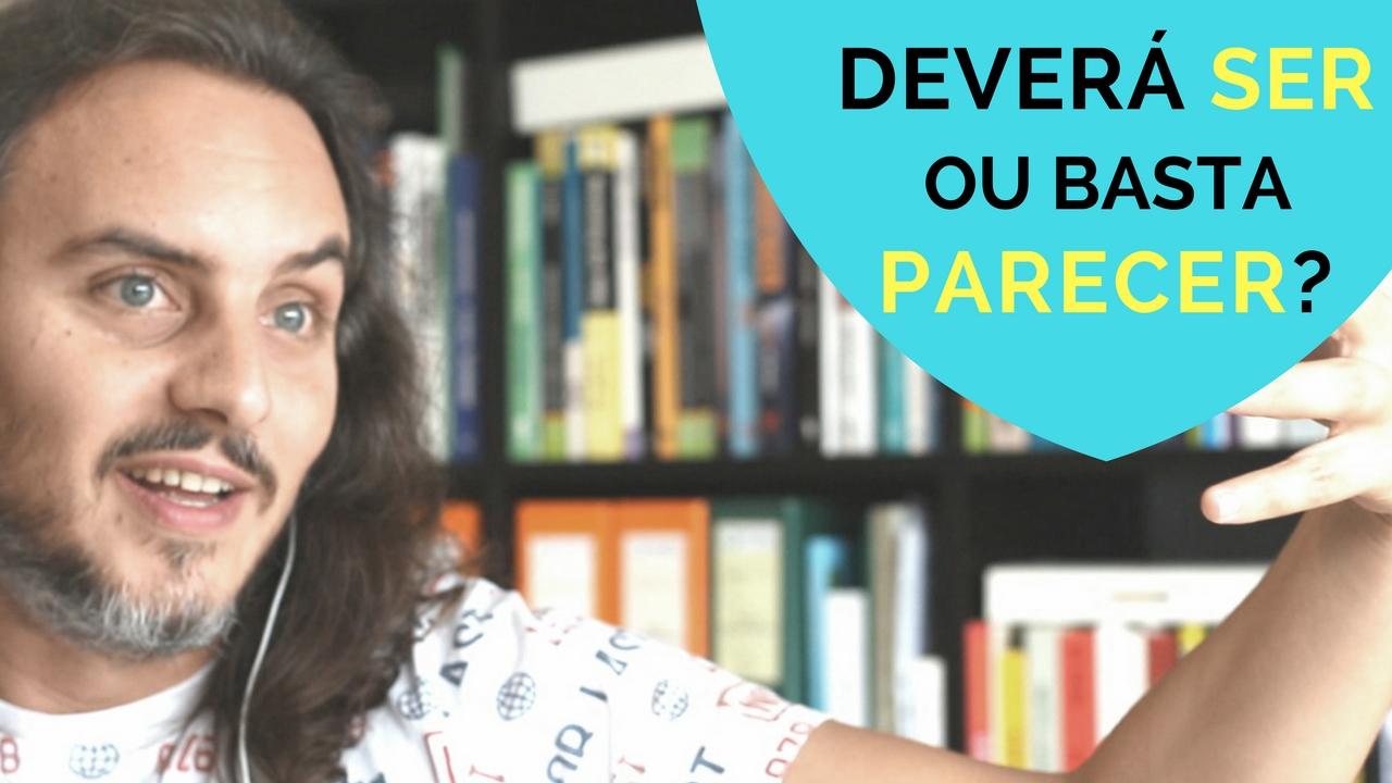 SER ou PARECER - Pedro Silva-Santos