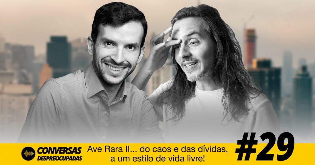 #29 – [Parte 2] O novo livro do Pedro _Ave Rara II... do caos e das dívidas, a um estilo de vida livre!_ 1500