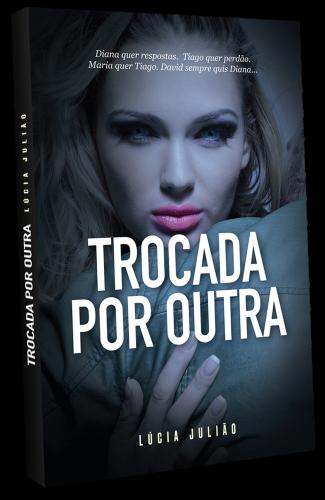 livro Trocada por outra - Lúcia Julião